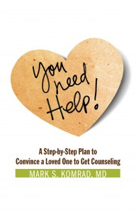 You Need Help! by Mark S. Komrad. MD