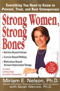 Strong Women, Strong Bones by Dr. Miriam Nelson