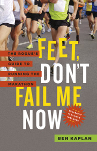 Feet, Don't Fail Me Now by Ben Kaplan