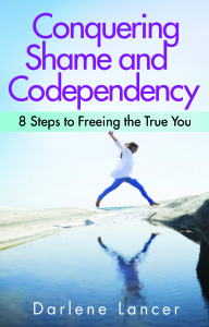 Conquering Shame and Codependency by Darlene Lancer