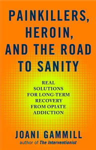 Painkillers, Heroin, and the Road to Sanity by Joani Gammill