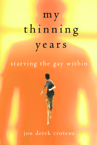 My Thinning Years by Jon Derek Croteau