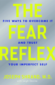 The Fear Reflex by Joseph Shrand, M.D. with Leigh Devine, M.S.