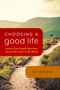 Choosing a Good Life by Ali Berman