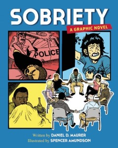 Sobriety: A Graphic Novel by Daniel D. Maurer
