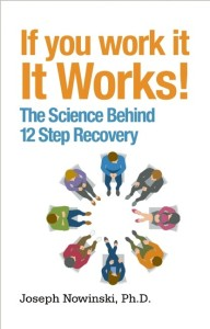 If You Work It, It Works! by Joseph Nowinski, Ph.D.