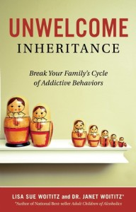 Unwelcome Inheritance by By Lisa Sue Woititz and Dr. Janet G. Woititz, Ed.D.