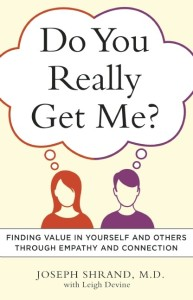 Do You Really Get Me by Joseph Shrand, M.D.