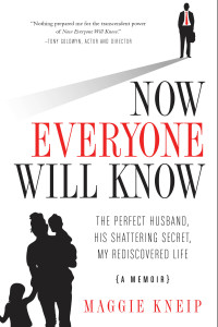 Now Everyone Will Know by Maggie Kneip