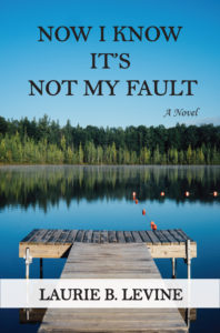 Now I Know It's Not My Fault by Laurie B. Levine