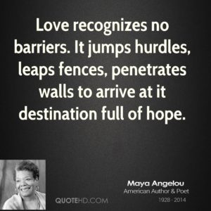 maya-angelou-maya-angelou-love-recognizes-no-barriers-it-jumps