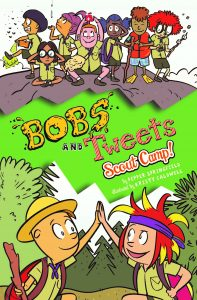 Meet the Bobs and Tweets: Scout Camp by Pepper Springfield
