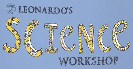 Leonardo's Science Workshop by Heidi Olinger