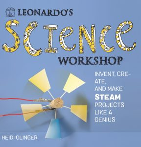 Leonardo's Science Workshop by Heidi Olinger
