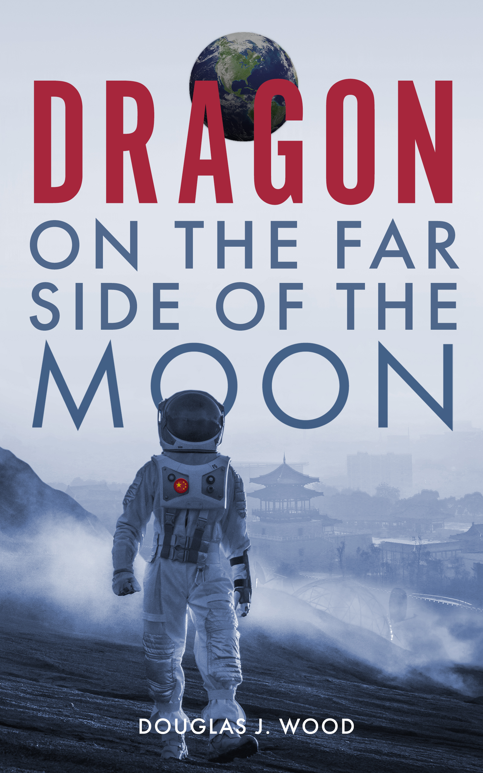 Dragon on the Far Side of the Moon by Douglas J. Wood
