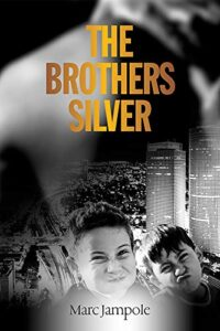 The Brothers Silver by Marc Jampole