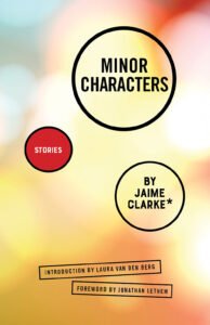 Minor Characters by Jaime Clarke